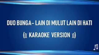 Karaoke Dangdut  - Duo Bunga Lain di Mulut Lain di Hati ( Lirik Tanpa Vokal)