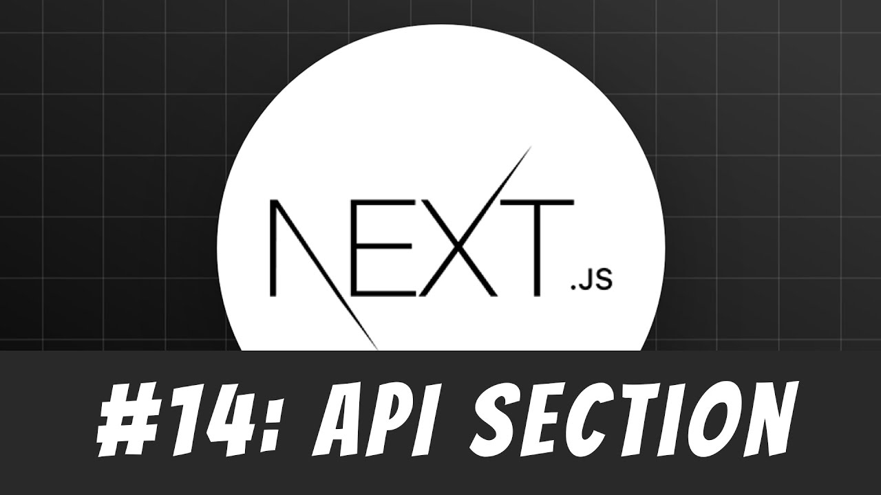 API section introduction: Master Next.js Tutorial #14