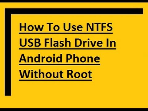 How To Use NTFS USB Drive On Android Phone Without ROOT