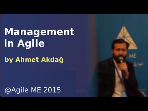 Management in Agile by Ahmet Akdağ