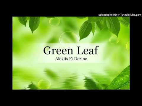 Alexiis Ft Dezine - Green Leaf [Vanuatu Ft Solomon Islands 2015]