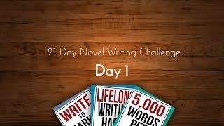 21 Day Novel Writing Challenge: Day 1