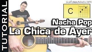 LA CHICA DE AYER en guitarra solo de NACHA POP acordes y ritmo