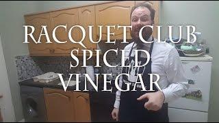 A Recipe for Nightmares #12 Racquet Club Spiced Vinegar