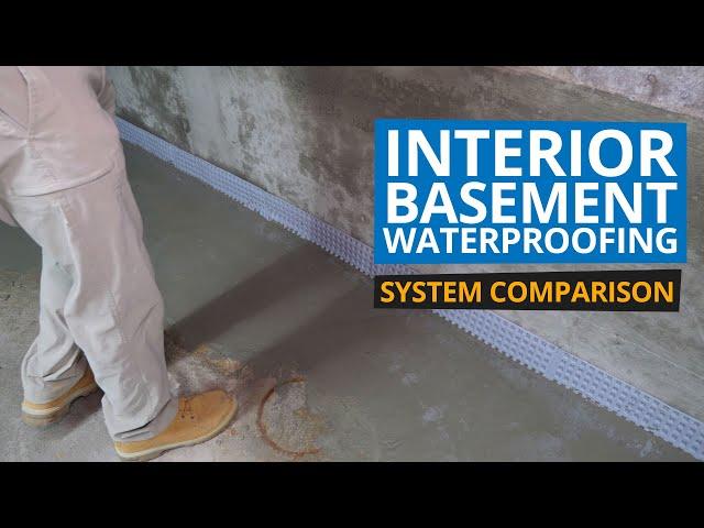 Interior Basement Waterproofing Comparison
