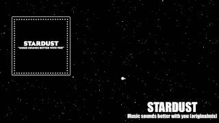 Stardust - Music sounds better with you (original mix)