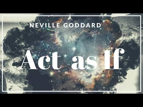 "Neville Goddard: ""Act as if, and You Will Manifest It!"" (Powerful!)"