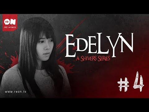 Edelyn: A Shivers Series (Episode Finale?)