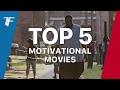 TOP 5: MOTIVATIONAL MOVIES