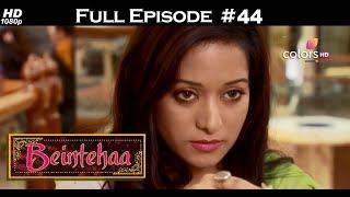 Beintehaa - Full Episode 44 - With English Subtitles