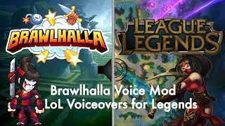 Brawlhalla Sound Mod • League of Legends Voiceovers for Legends