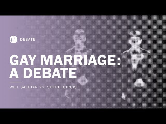 Gay Marriage: A Debate | Will Saletan vs Sherif Girgis