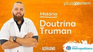 Doutrina Truman - História - Plus No Enem