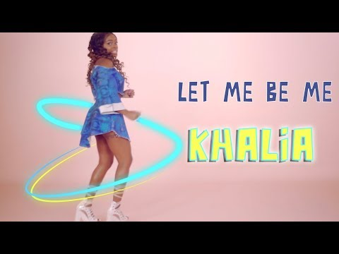Khalia- Let Me Be Me (OFFICIAL VIDEO)