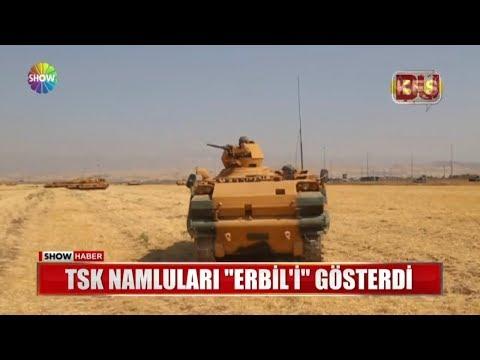 """TSK namluları """"Erbil'i"""" gösterdi"""