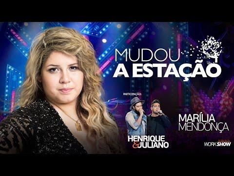 Marília Mendonça part. Henrique e Juliano – Mudou A Estação - DVD Realidade