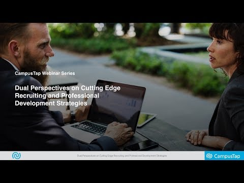 CampusTap: Dual Perspectives on Cutting Edge Recruiting and Professional Development Strategies