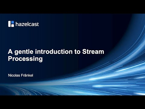 A Gentle Introduction To Stream Processing