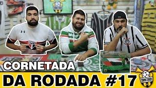 """PALMEIRAS DERRUBA """"CRISTO"""" VÃO - BRASILEIRÃO 2016 - CORNETADA #17"""