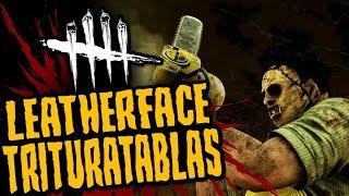 DEAD BY DAYLIGHT - LEATHERFACE EL TRITURATABLAS - GAMEPLAY ESPAÑOL