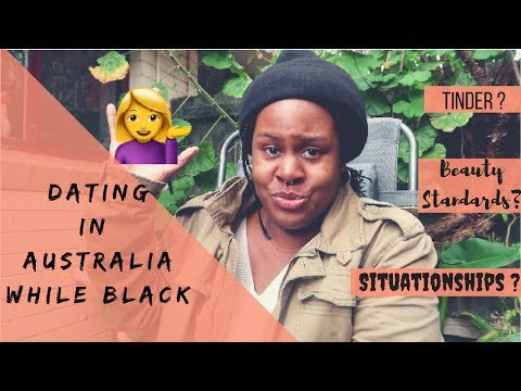 DATING IN AUSTRALIA WHILE BLACK: MY EXPERIENCE