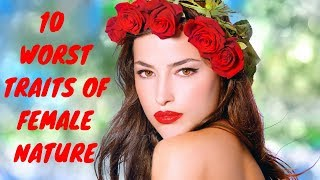 10 Worst Traits of Female Nature (MGTOW)
