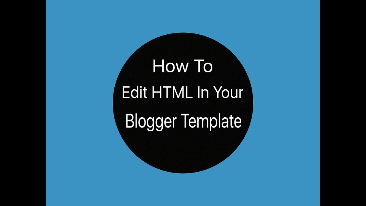 how to edit html in your blogger template kotech youtube