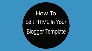 How to Edit HTML in Your Blogger Template | KOTech