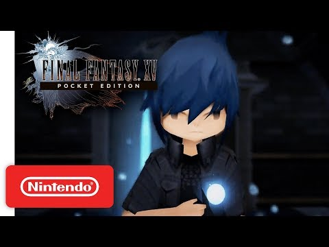 FINAL FANTASY XV POCKET EDITION HD - Launch Trailer - Nintendo Switch