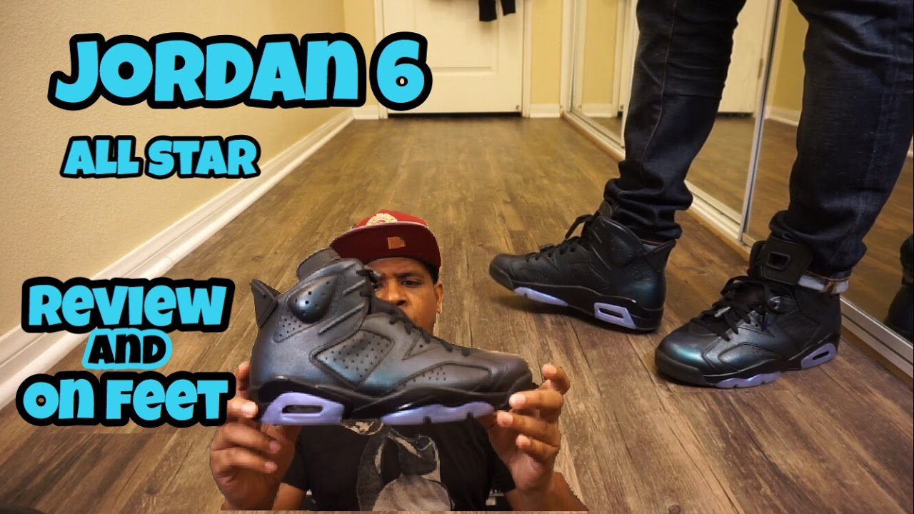 buy online cf1c3 eac0a Jordan 6 All Star w  On Foot Review