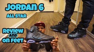 Jordan 6 All Star w/ On Foot Review