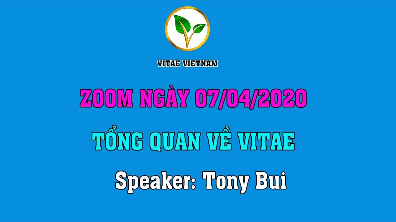 VITAE | Tổng Quan Vitae Chia Sẻ Của Tony Bui Ngày 07/04/2020