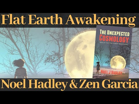 Flat Earth Awakening - The Unexpected Cosmology with Noel J Hadley thumbnail
