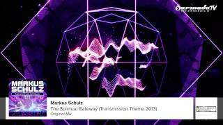 Markus Schulz - The Spiritual Gateway (Transmission Theme 2013) (Original Mix)