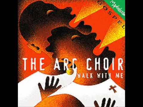 The Arc Choir - Walk With Me