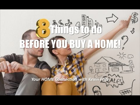 8 Things You Need to Do Before Buying a Home