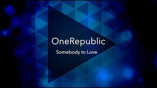 OneRepublic- Somebody to Love *Lyrics Video*
