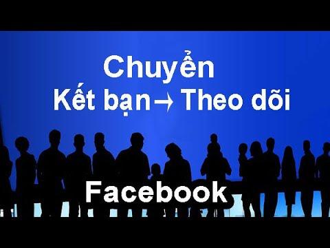 Cách chuyển lời mời kết bạn sang theo dõi trên Facebook