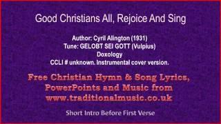 Good Christians All, Rejoice And Sing - Hymn Lyrics & Music