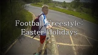 Football Freestyle: Easter Holiday! | EABskills |