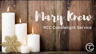 Mary Knew: RCC Candlelight 2020