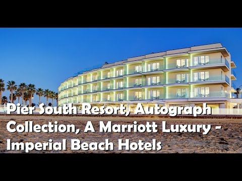Pier South Resort, Autograph Collection, A Marriott Luxury - Imperial Beach Hotels, California