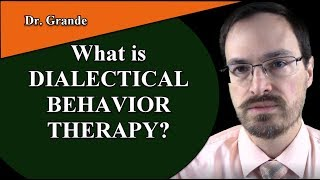 What is Dialectical Behavior Therapy (DBT)?