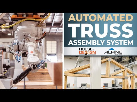 Alpine & House Of Design Automated Truss Assembly System