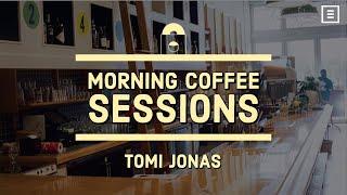 Morning Coffee Sessions: Tomi Jonas