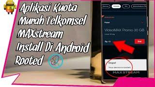 Cara Install MAXstream di Android Root [ Aplikasi Kuota Murah Telkomsel ]