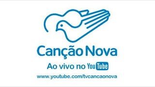 AO VIVO: TV CANÇÃO NOVA #cancaonova
