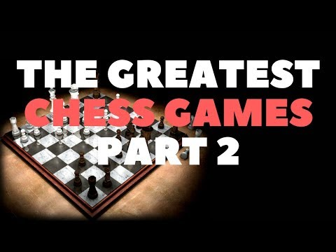 Greatest Games of Chess ever Played  Part 2 WITH GM Dzindzi
