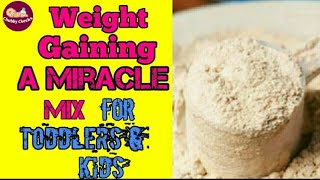 Weight Gaining - A Miracle Mix for Toddlers & Kids | Weight Gaining Mix for Children.