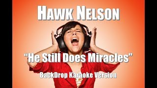 hawk nelson he still does miracles backdrop karaoke version